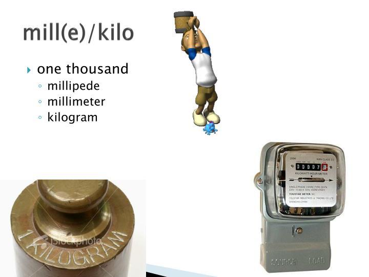 mill(e)/kilo