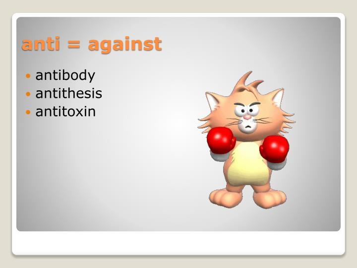 Anti against