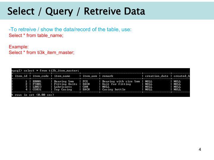 Select / Query / Retreive Data
