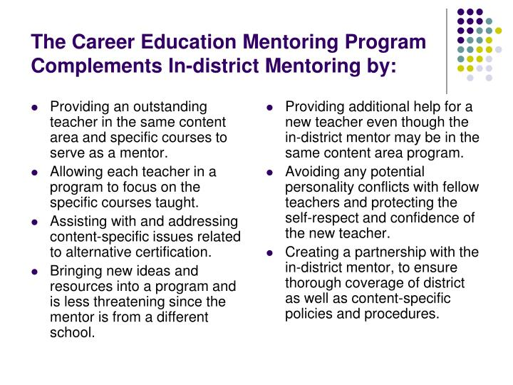 Providing an outstanding teacher in the same content area and specific courses to serve as a mentor.