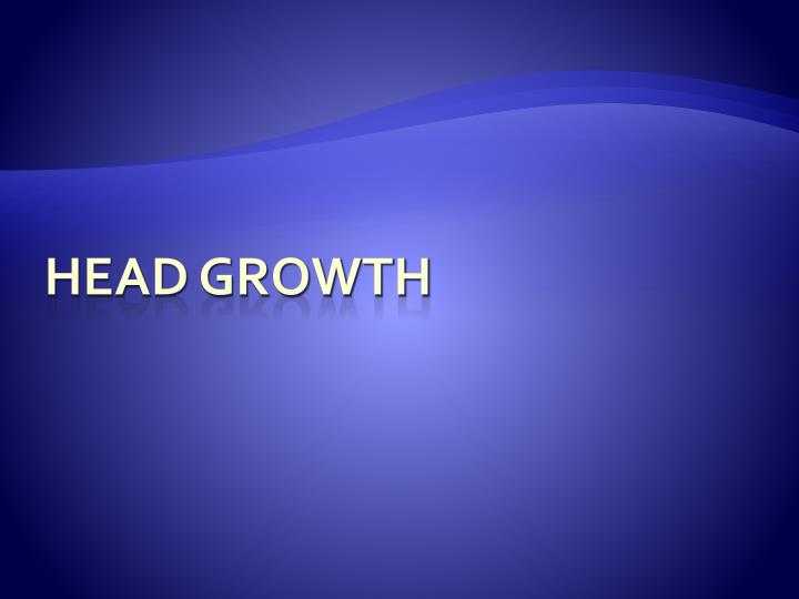 Head Growth