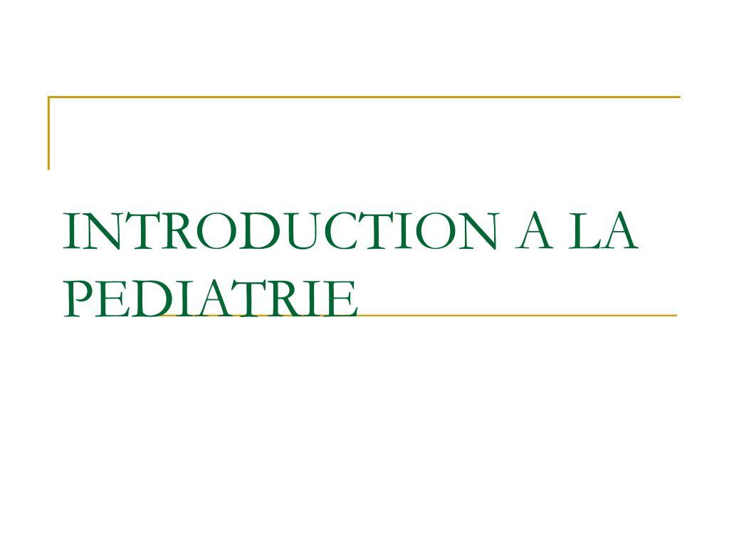 Ppt Introduction A La Pediatrie Powerpoint Presentation Id6896492