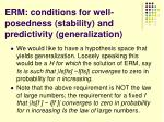 erm conditions for well posedness stability and predictivity generalization1