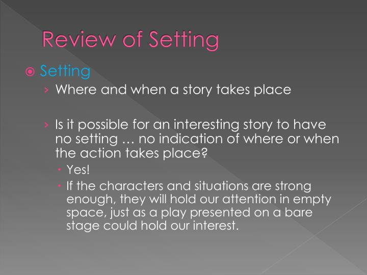 Review of Setting