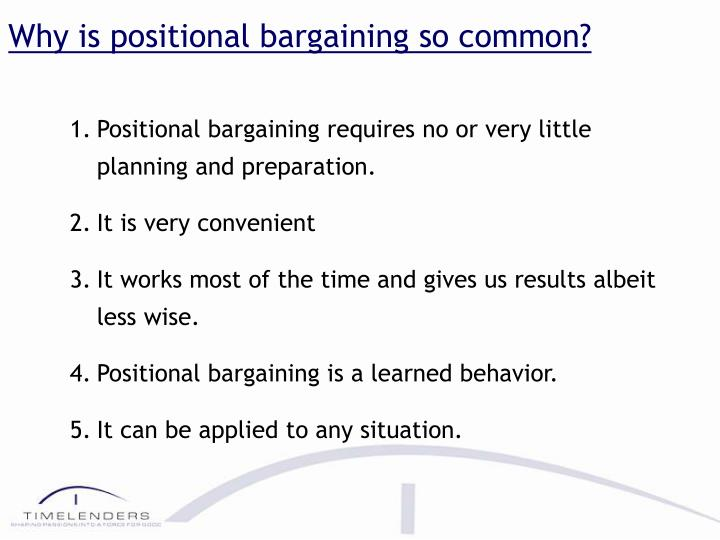 Why is positional bargaining so common?