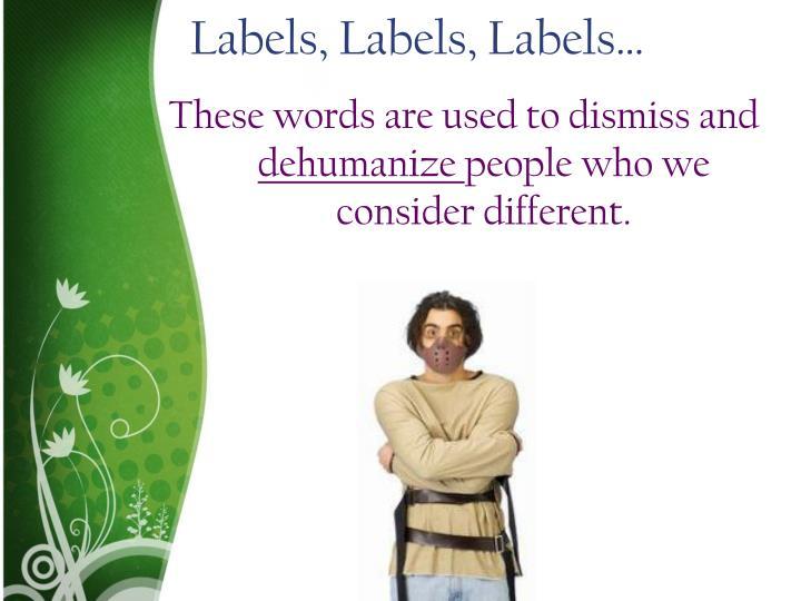 Labels, Labels, Labels…