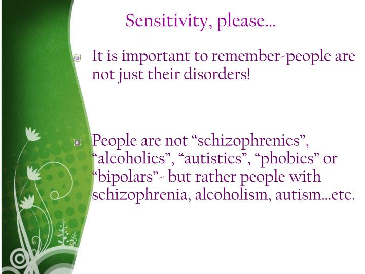 Sensitivity, please…