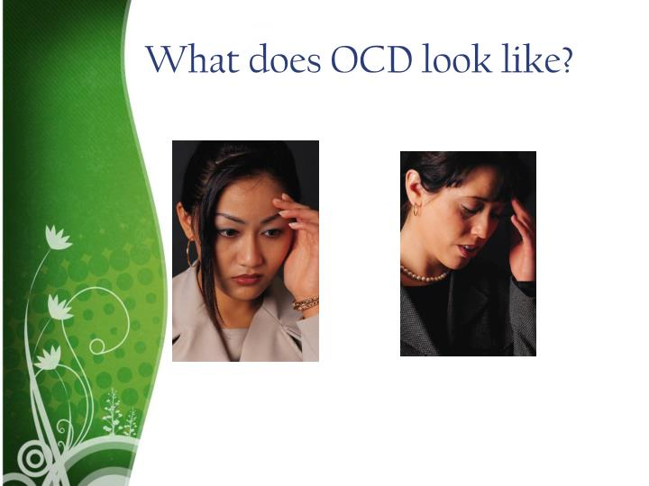 What does OCD look like?