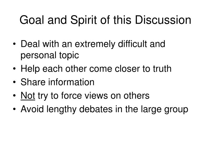 Goal and spirit of this discussion