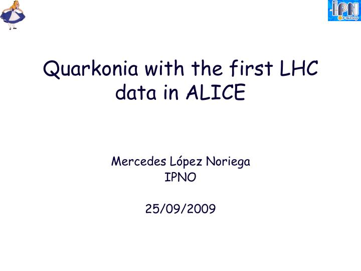 Quarkonia with the first lhc data in alice