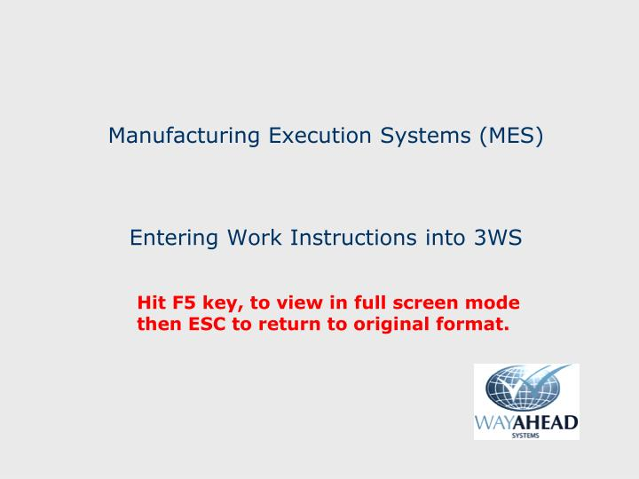 PPT - Manufacturing Execution Systems (MES) Entering Work