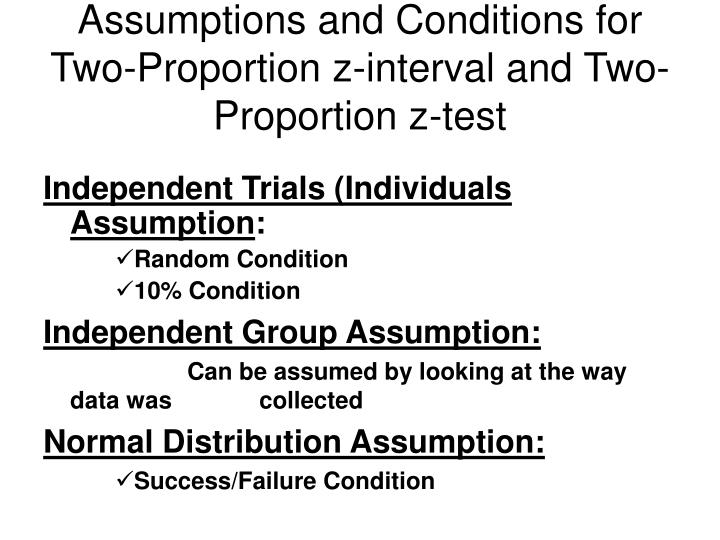 Assumptions and conditions for two proportion z interval and two proportion z test