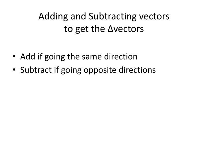 Adding and subtracting vectors to get the vectors