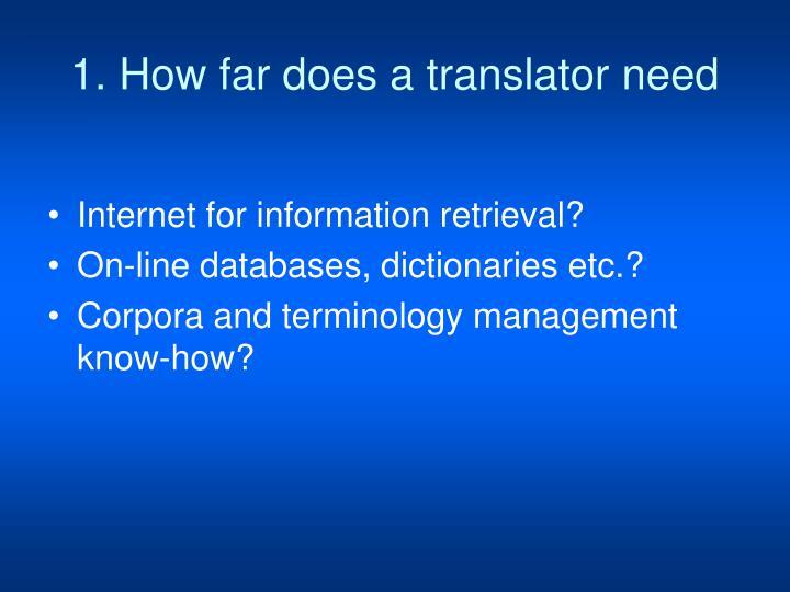 1. How far does a translator need