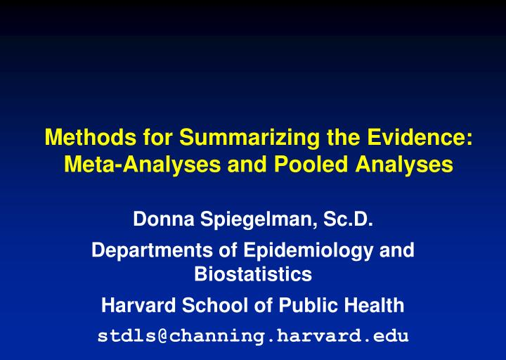 methods for summarizing the evidence meta analyses and pooled analyses n.