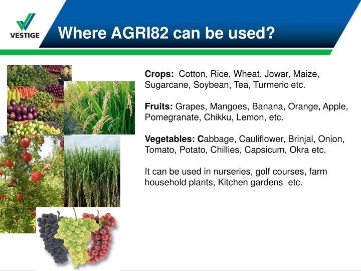 Where AGRI82 can be used?