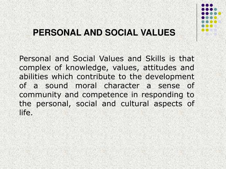 PERSONAL AND SOCIAL VALUES