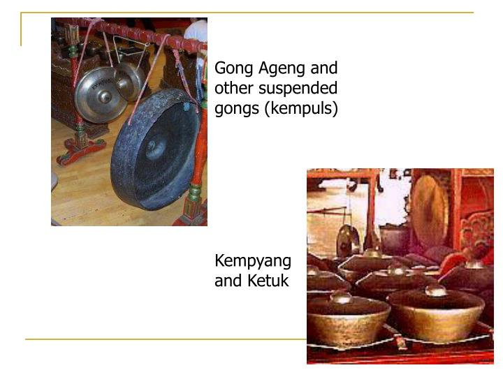 Gong Ageng and other suspended gongs (kempuls)