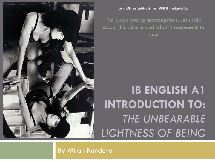 ib english a1 introduction to the unbearable lightness of being n.