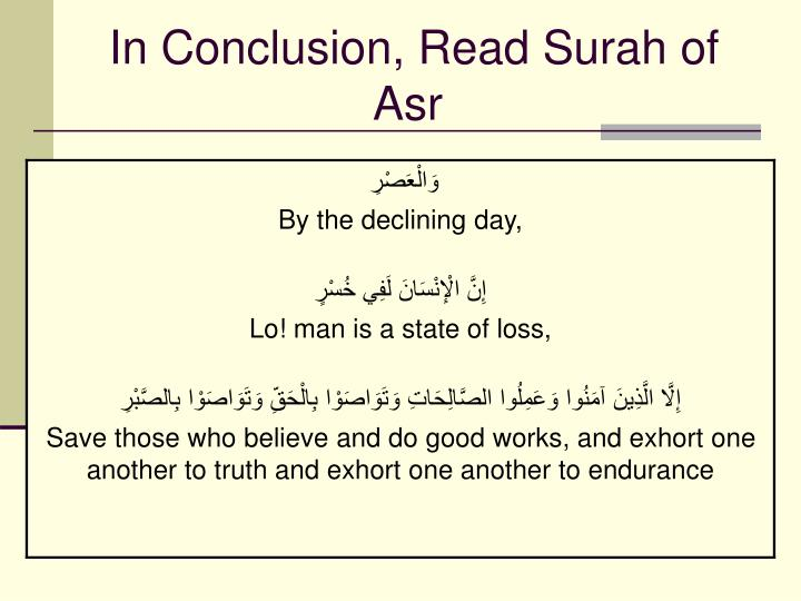 In Conclusion, Read Surah of Asr