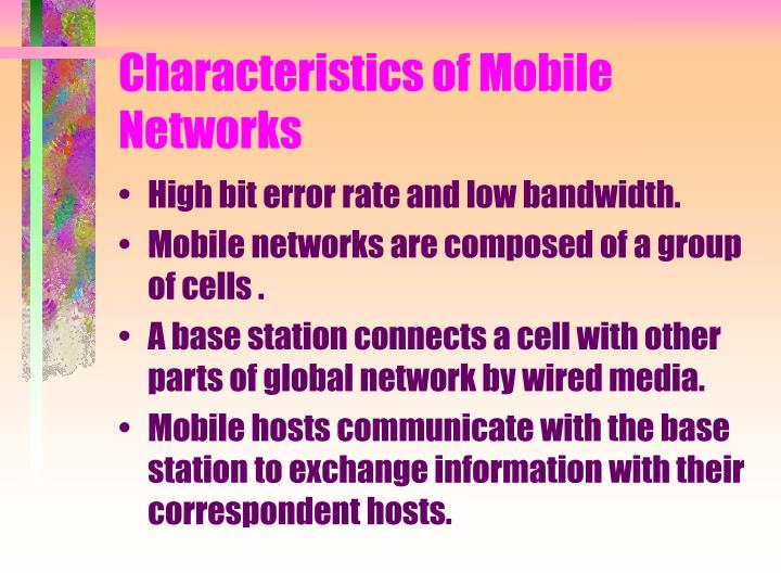 Characteristics of mobile networks