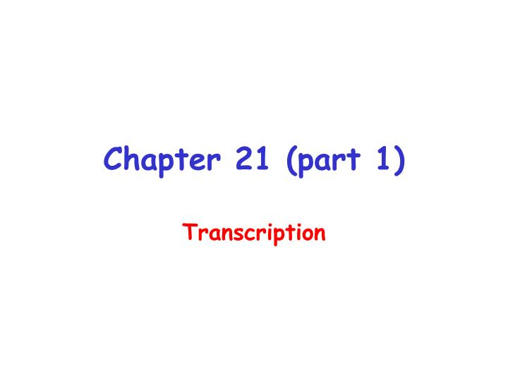 Chapter 21 part 1