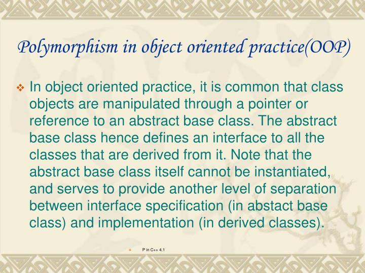 Polymorphism in object oriented practice(OOP)