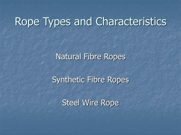 PPT - Rope Types and Characteristics PowerPoint Presentation - ID ...