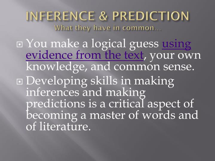 Inference prediction what they have in common