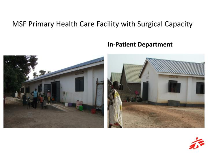 MSF Primary Health Care Facility with Surgical Capacity