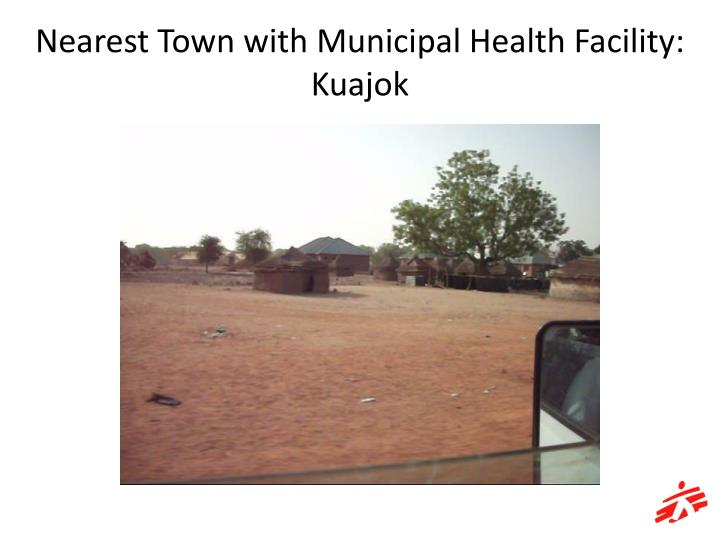 Nearest Town with Municipal Health Facility: