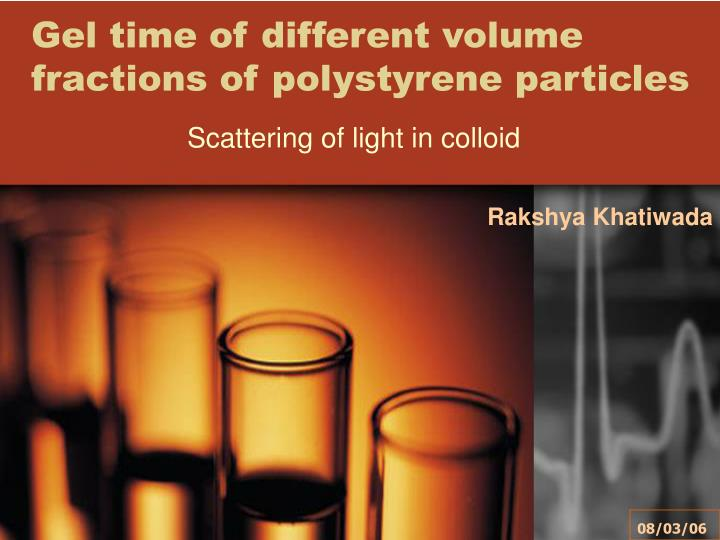 gel time of different volume fractions of polystyrene particles