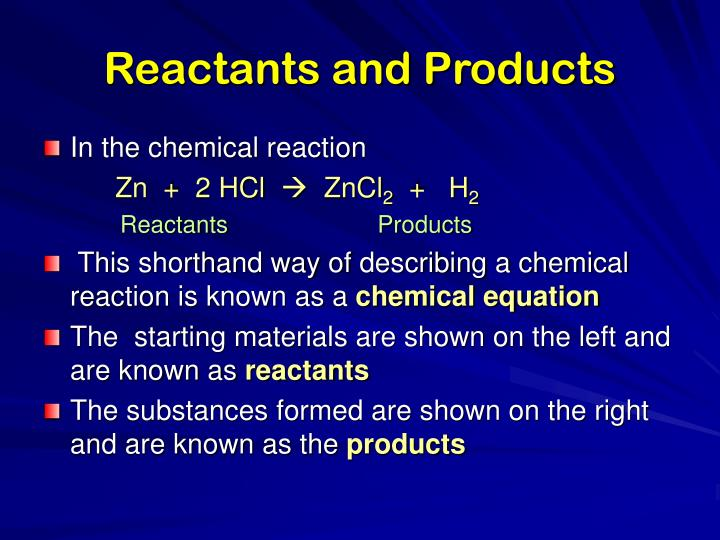 Reactants and Products
