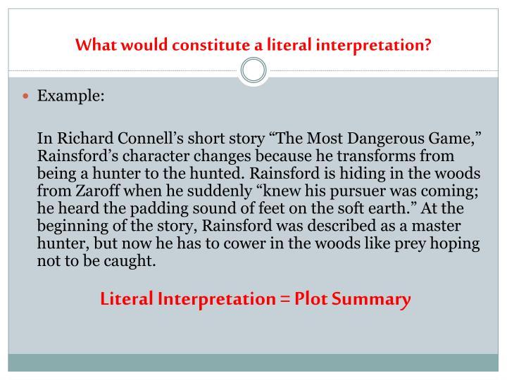 What would constitute a literal interpretation?