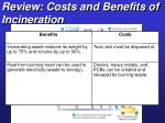 review costs and benefits of incineration