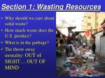 section 1 wasting resources