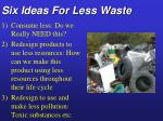 six ideas for less waste