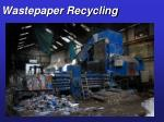 wastepaper recycling1