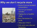 why we don t recycle more