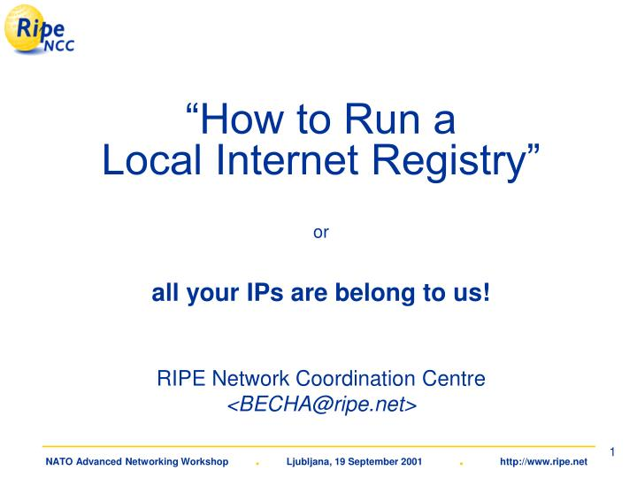 how to run a local internet registry or all your ips are belong to us n.