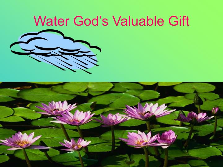 Water God's Valuable Gift