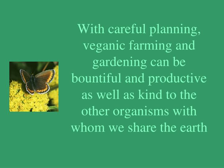 With careful planning,