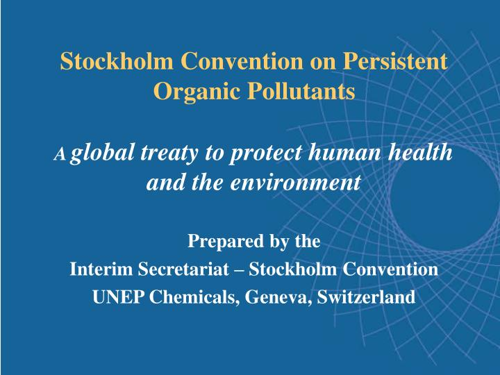 PPT - Stockholm Convention on Persistent Organic Pollutants