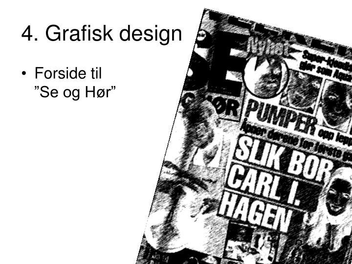 4. Grafisk design