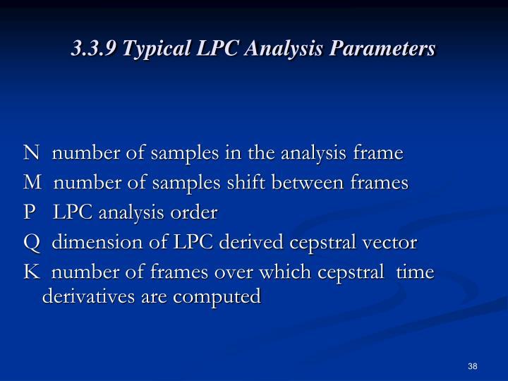 3.3.9 Typical LPC Analysis Parameters