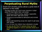 perpetuating rural myths