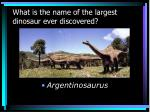 what is the name of the largest dinosaur ever discovered
