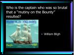 who is the captain who was so brutal that a mutiny on the bounty resulted