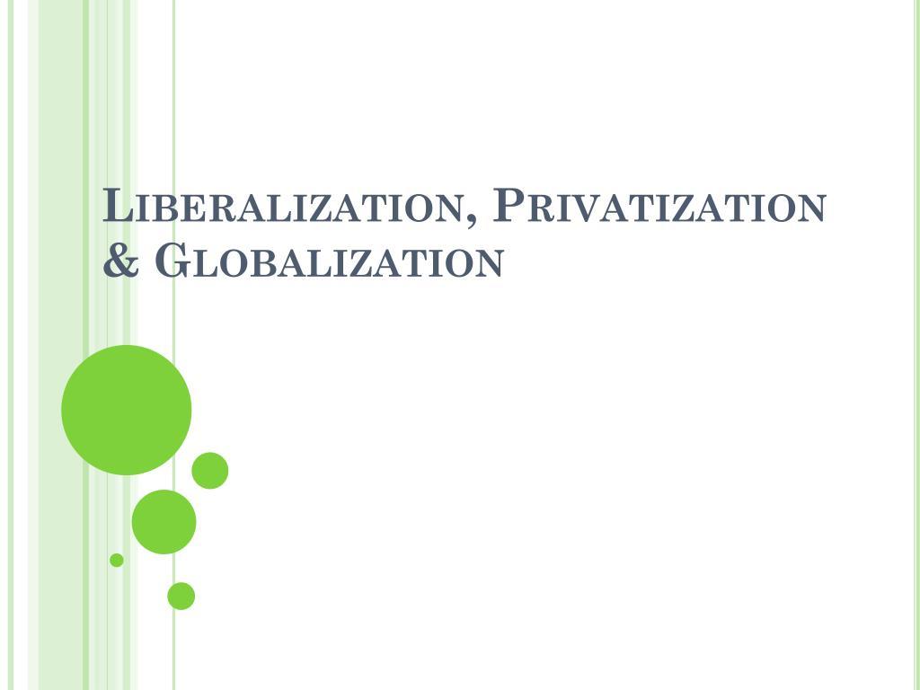Liberalization, privatization, globalization (six thinking hat techni….