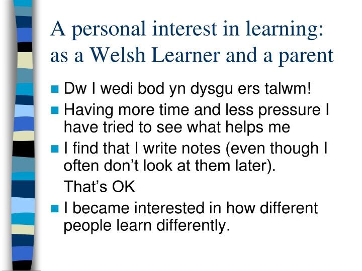 A personal interest in learning: as a Welsh Learner and a parent